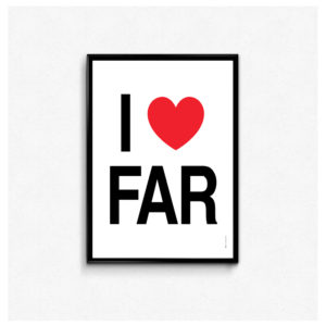 I love FAR plakat, far plakat