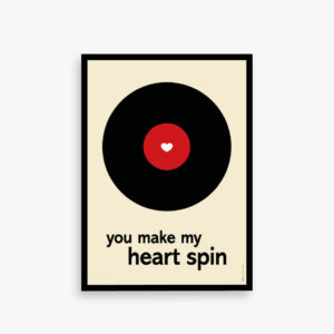 """you make my heart spin"" plakat. Plakat til elskeren af LP, vinyl og plader."